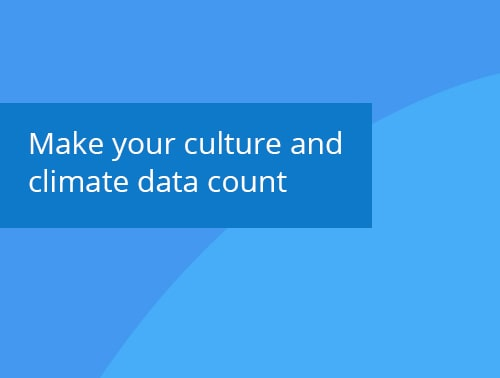 Make your culture and climate data count webinar recording
