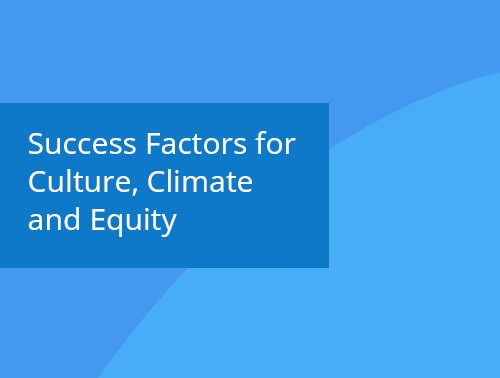 Success Factors for Culture, Climate and Equity webinar recording
