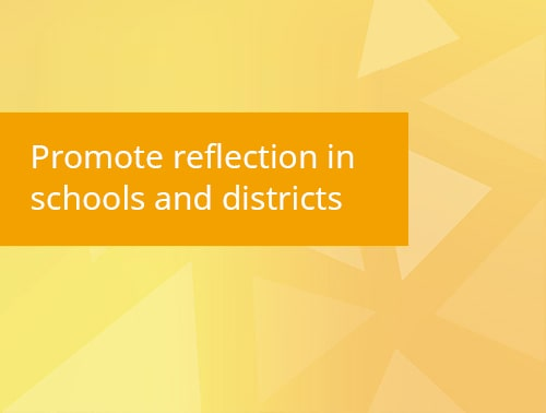 Promote reflection in schools and districts guide